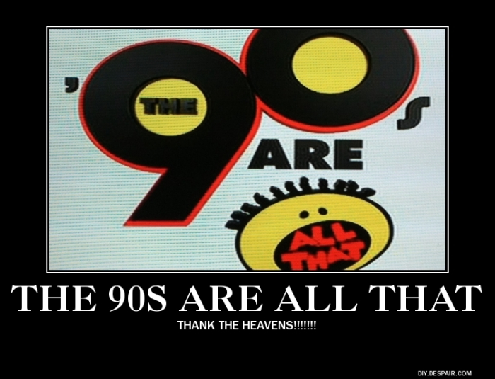 the_90s_are_all_that_by_ipostfanfiction-d68g1em
