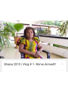Ghana 2015 | Vlog # 1- We've Arrived!!